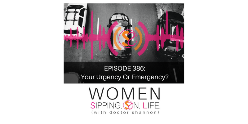 EPISODE 386: Your Urgency Or Emergency?