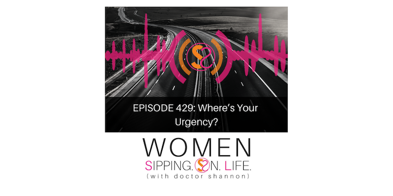 EPISODE 429: Where's Your Urgency?