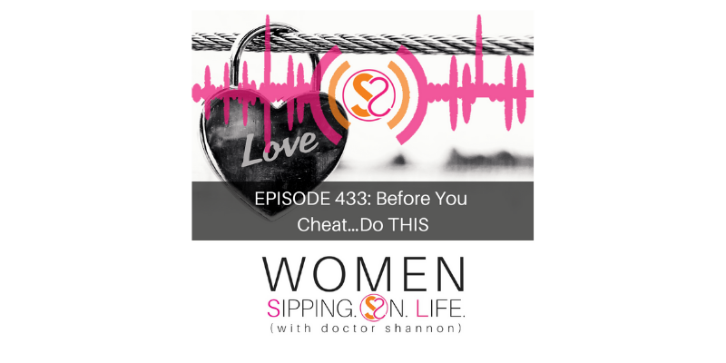 EPISODE 433: Before You Cheat…Do THIS