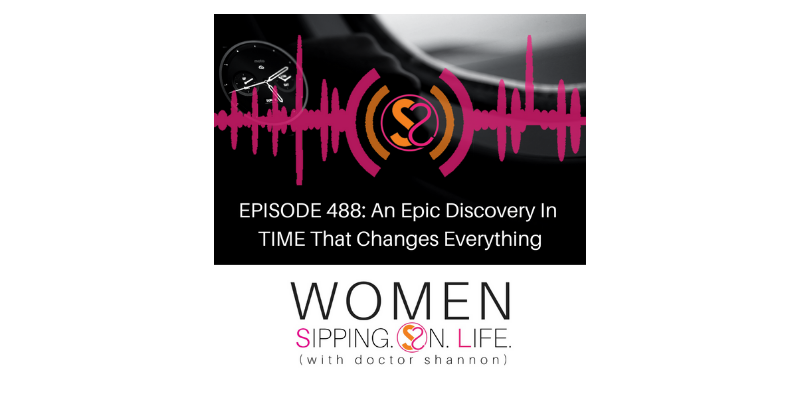 EPISODE 488: An Epic Discovery In TIME That Changes Everything