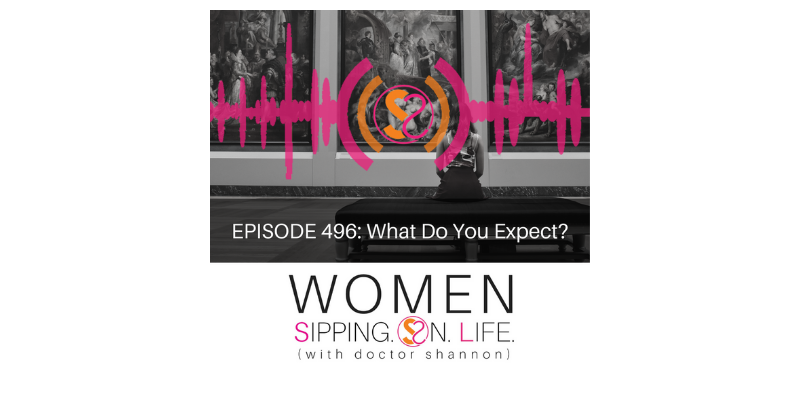 EPISODE 496: What Do You Expect?