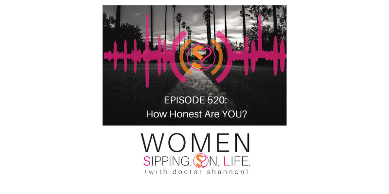 EPISODE 520: How Honest Are YOU?