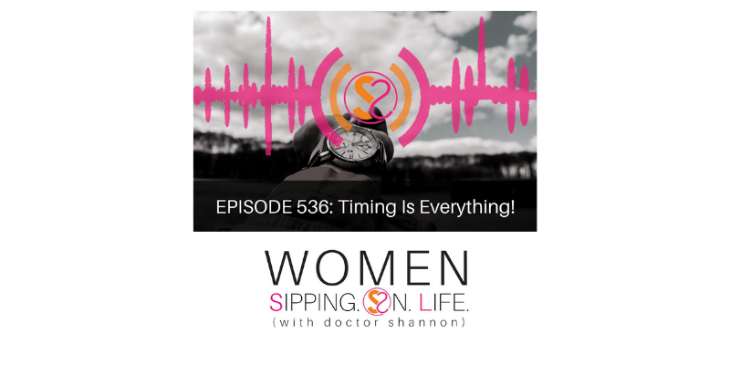 EPISODE 536: Timing Is Everything!