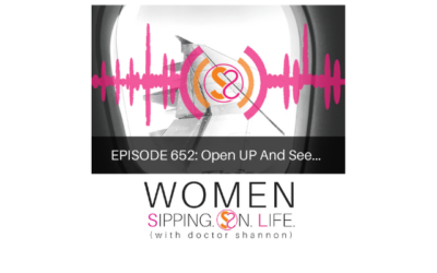EPISODE 652: Open UP And See…