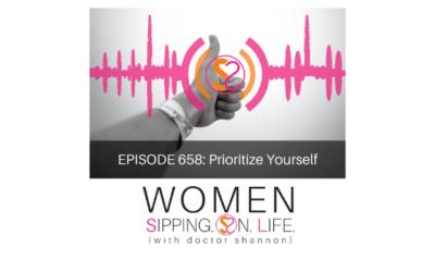EPISODE 658: Prioritize Yourself