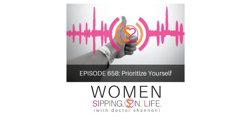 EPISODE 658: Prioritize Yourself