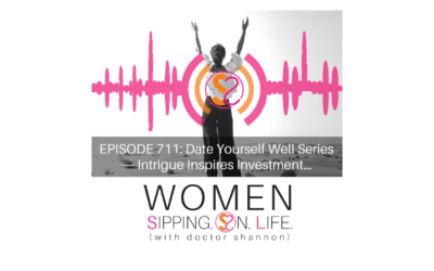 EPISODE 711: Date Yourself Well Series — Intrigue Inspires Investment…