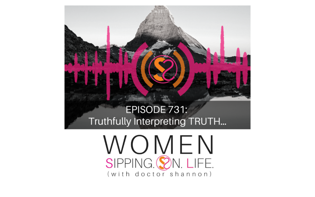 EPISODE 731: Truthfully Interpreting TRUTH…