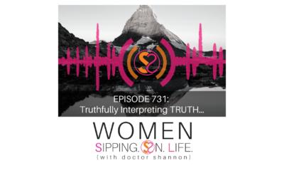 EPISODE 731:Truthfully Interpreting TRUTH…