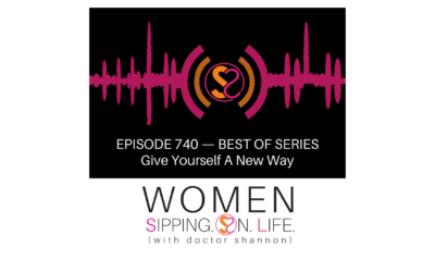EPISODE 740:Give Yourself A New Way
