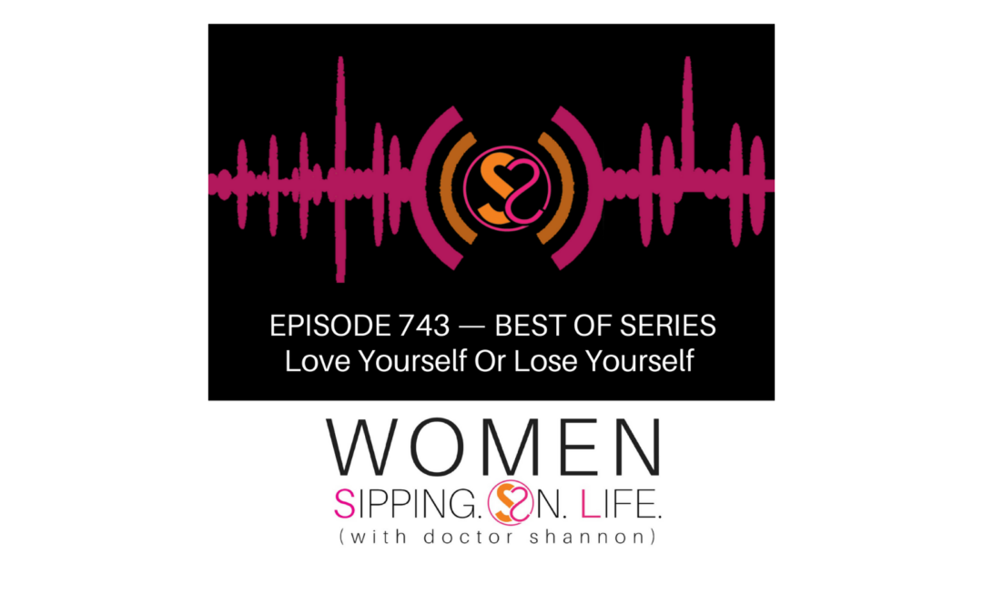 EPISODE 743:Love Yourself Or Lose Yourself