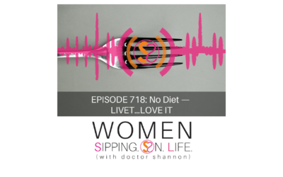EPISODE 718: No Diet — LIVET…LOVE IT