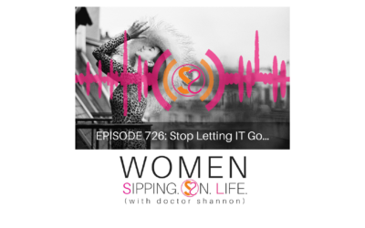 EPISODE 726: Stop Letting IT Go…