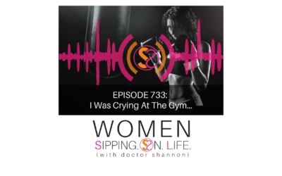 EPISODE 733: I Was Crying At The Gym…
