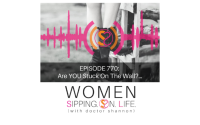 EPISODE 770: Are YOU Stuck On The Wall?…
