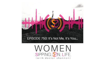 EPISODE 750: It's Not Me, It's You…