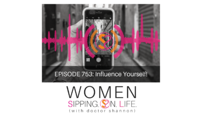 EPISODE 753: Influence Yourself!