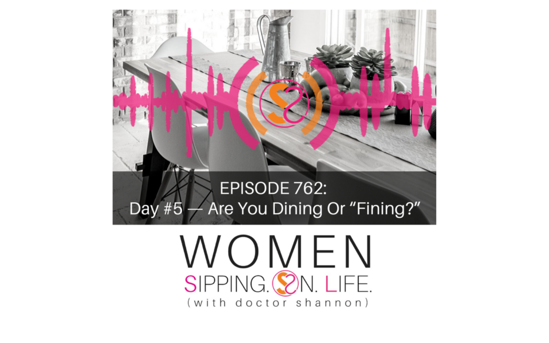 "EPISODE 762: Day #5 — Are You Dining Or ""Fining?"""