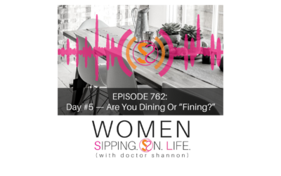 """EPISODE 762: Day #5 — Are You Dining Or """"Fining?"""""""