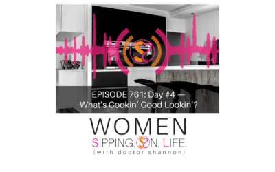 EPISODE 761: Day #4 — What's Cookin' Good Lookin'?