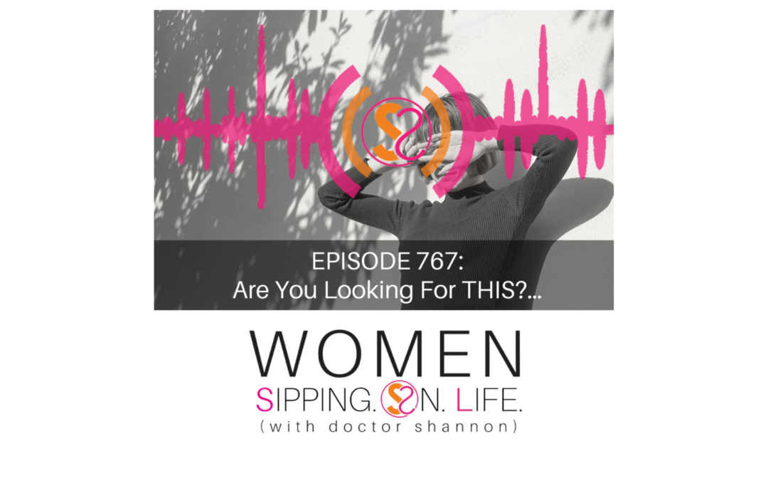 EPISODE 767: Are You Looking For THIS?…