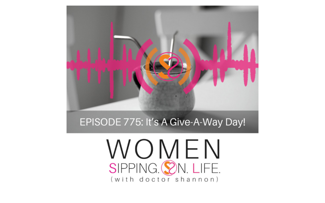 EPISODE 775: It's A Give-A-Way Day!