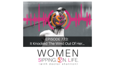 EPISODE 773: It Knocked The Wind Out Of Her…