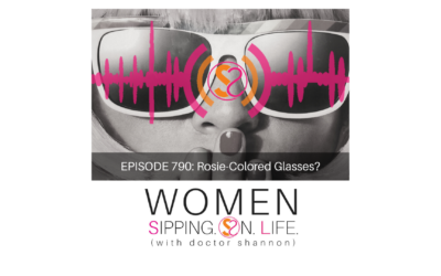 EPISODE 790: Rosie-Colored Glasses?