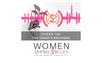 EPISODE 793: Your Growth Is Memorable