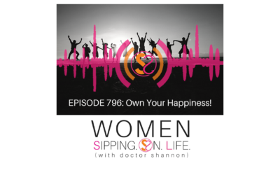EPISODE 796: Own Your Happiness!