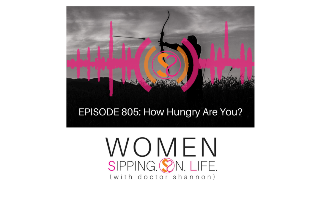 EPISODE 805: How Hungry Are You?