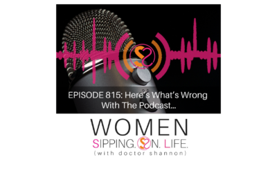 EPISODE 815: Here's What's Wrong With The Podcast…