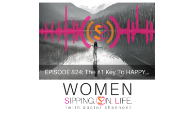EPISODE 824: The #1 Key To HAPPY…
