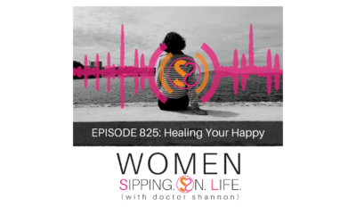 EPISODE 825: Healing Your Happy