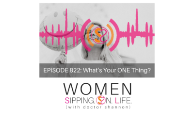 EPISODE 822: What's Your ONE Thing?