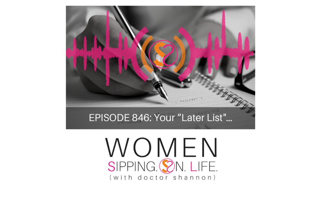 """EPISODE 846: Your """"Later List""""…"""