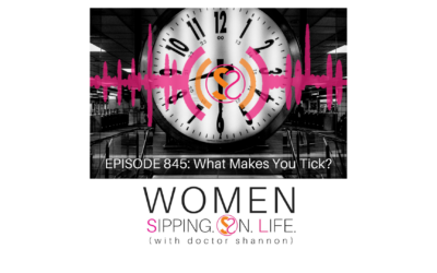 EPISODE 845: What Makes You Tick?