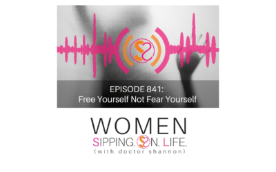 EPISODE 841: Free Yourself Not Fear Yourself…