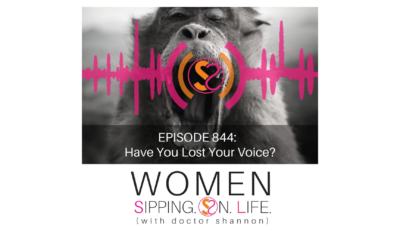 EPISODE 844: Have You Lost Your Voice?