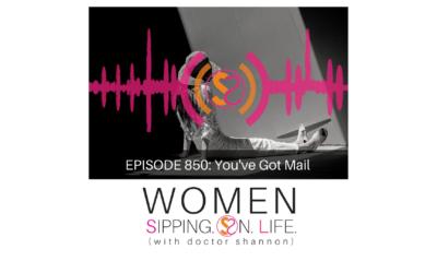 EPISODE 850: You've Got Mail