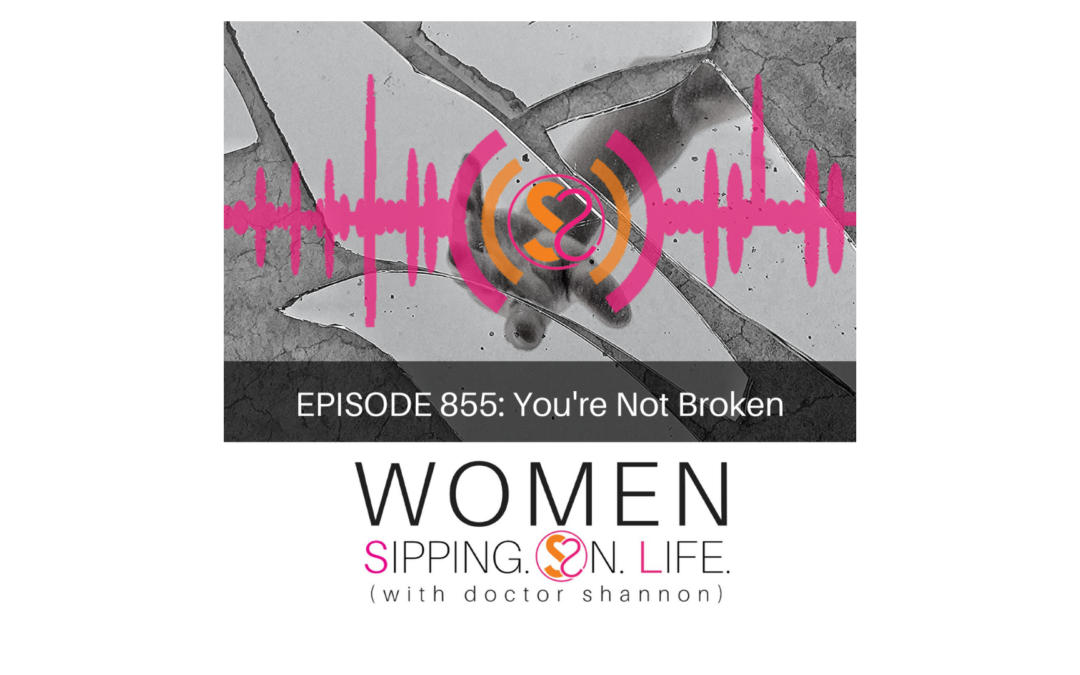EPISODE 855: You're Not Broken