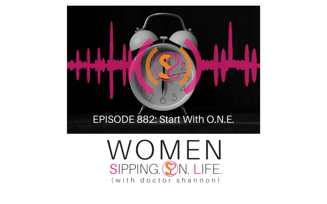EPISODE 882: Start With O.N.E.