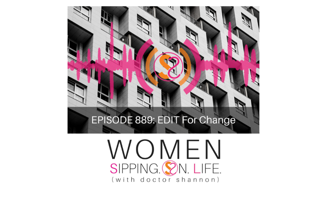 EPISODE 889: EDIT For Change