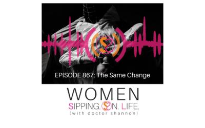EPISODE 867: The Same Change