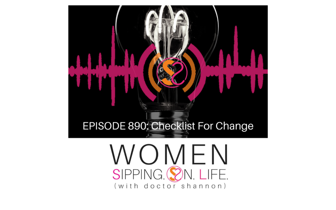 EPISODE 890: Checklist For Change