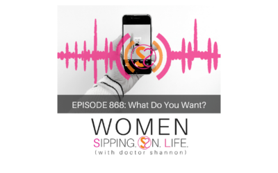 EPISODE 868: What Do You Want?