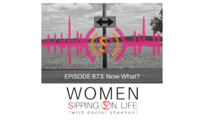 EPISODE 873: Now What?