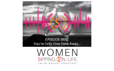 EPISODE 865: You're Only One Date Away…
