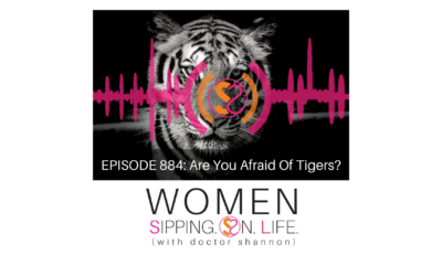 EPISODE 884: Are You Afraid Of Tigers?