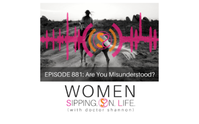 EPISODE 881: Are You Misunderstood?